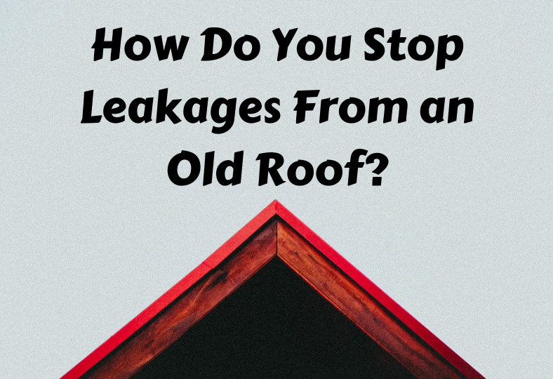 Old Roof Leakages